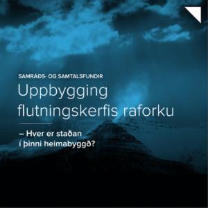 Uppbygging flutningskerfis raforku – Hver er staðan í þinni heimabyggð?